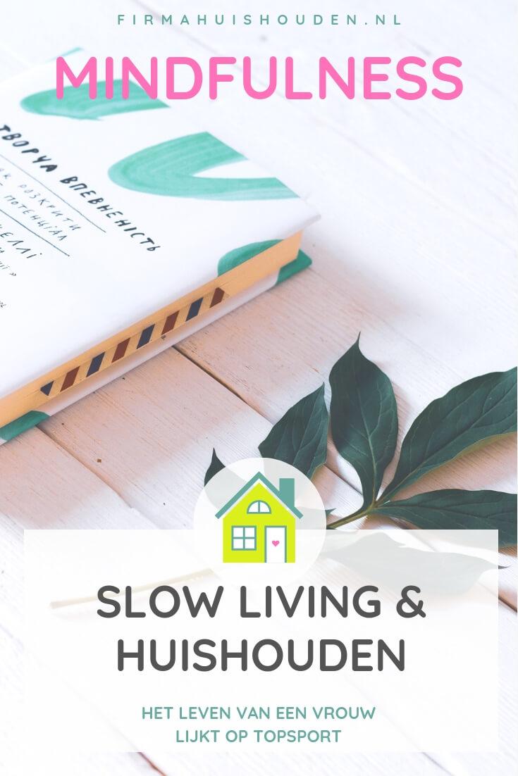 Mindfulness, slow living en huishouden
