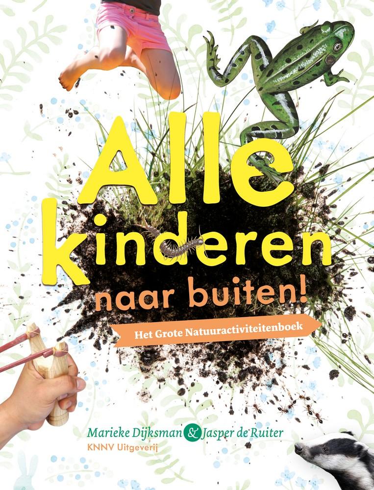 Inspiratieboek voor kinderen om de natuur te ontdekken: Alle kinderen naar buiten