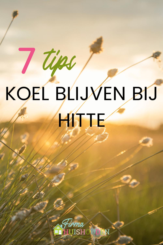 7 Tips om koel te blijven bij deze hitte - tips om koel te blijven